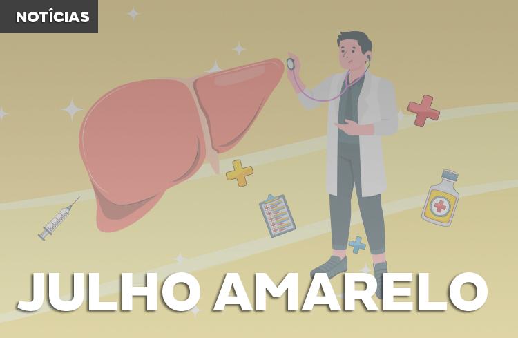 Julho Amarelo: mês da conscientização das hepatites virais