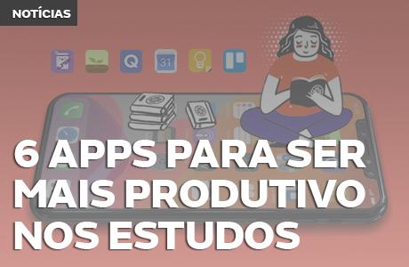 6 dicas de aplicativos para ser mais produtivo e organizado nos estudos