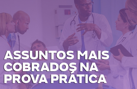 Prova Prática de Residência Médica: assuntos mais cobrados nos principais concursos