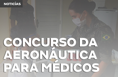 Concurso da Aeronáutica abre vagas para médicos de diversas especialidades