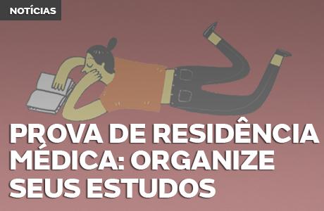Prova de Residência Médica: organize sua revisão de estudos!