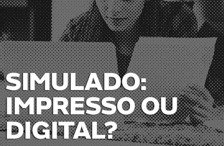 Qual é a melhor forma de estudar simulado: impresso ou digital ?